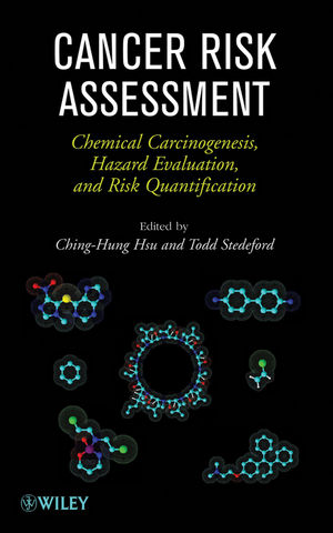 Cancer Risk Assessment: Chemical Carcinogenesis, Hazard Evaluation, and Risk Quantification  (0470238224) cover image