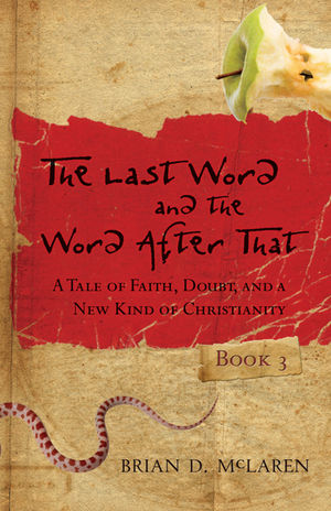 The Last Word and the Word after That: A Tale of Faith, Doubt, and a New Kind of Christianity (0470248424) cover image