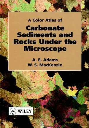 A Color Atlas of Carbonate Sediments and Rocks Under the Microscope (0470296224) cover image