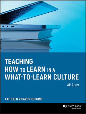 Teaching How to Learn in a What-to-Learn Culture  (0470343524) cover image