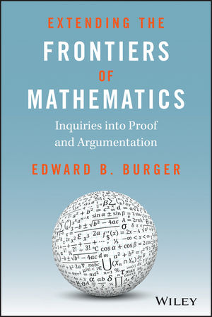 Extending the Frontiers of Mathematics: Inquiries into Proof and Augmentation