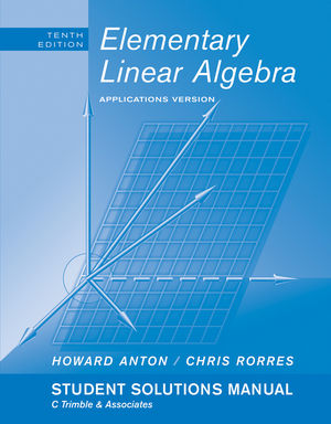 Student Solutions Manual to accompany Elementary Linear Algebra with Applications, 10e (0470458224) cover image
