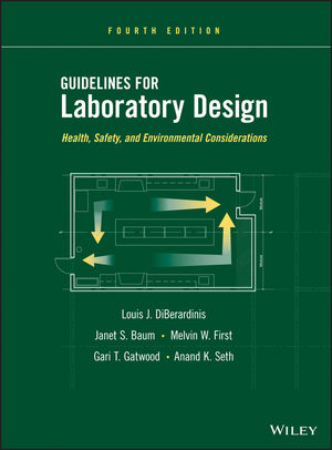 Guidelines for Laboratory Design: Health, Safety, and Environmental Considerations, 4th Edition