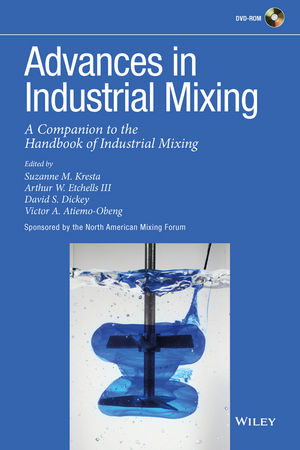 Advances in Industrial Mixing: A Companion to the Handbook of Industrial Mixing (0470523824) cover image