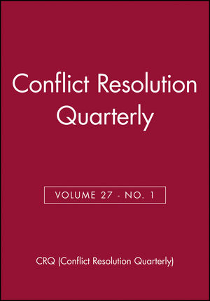 Conflict Resolution Quarterly, Volume 27, Number 1, Autimn 2009 (0470571624) cover image