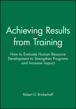Achieving Results from <span class='search-highlight'>Training</span>: How to Evaluate <span class='search-highlight'>Human</span> <span class='search-highlight'>Resource</span> <span class='search-highlight'>Development</span> to Strengthen Programs