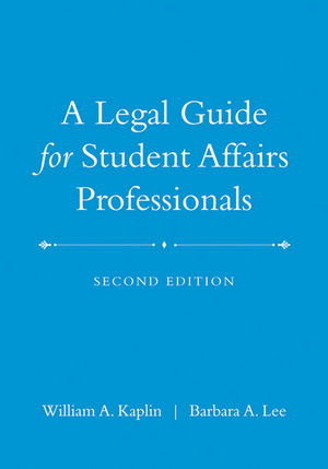 A Legal Guide for Student Affairs Professionals: (Updated and Adapted from The Law of Higher Education, 4th Edition), 2nd Edition (0470623624) cover image