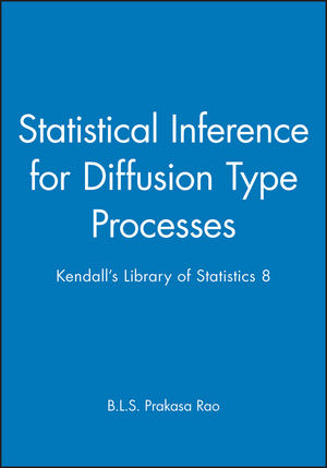 Statistical Inference for Diffusion Type Processes: Kendall's Library of Statistics 8