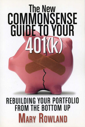 The New Commonsense Guide to Your 401(k): Rebuilding Your Portfolio from the Bottom Up, 2nd Edition (0470885424) cover image