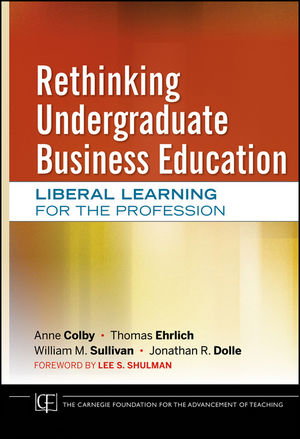 Rethinking Undergraduate Business Education: Liberal Learning for the Profession (0470889624) cover image