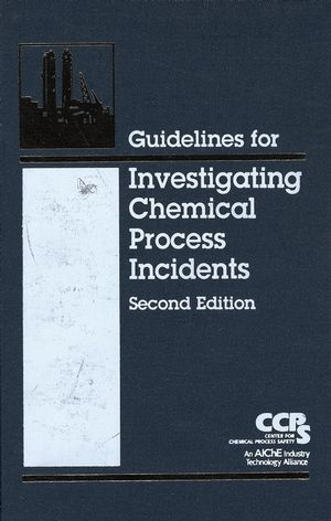 Guidelines for Investigating Chemical Process Incidents, 2nd Edition (0470925124) cover image