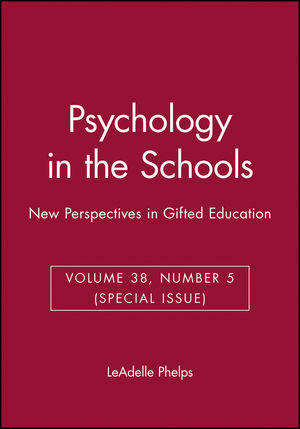 Psychology in the Schools, Volume 38, Number 5 (Special Issue), New Perspectives in Gifted Education  (0471202924) cover image