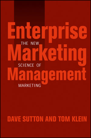 Enterprise Marketing Management: The New Science of Marketing