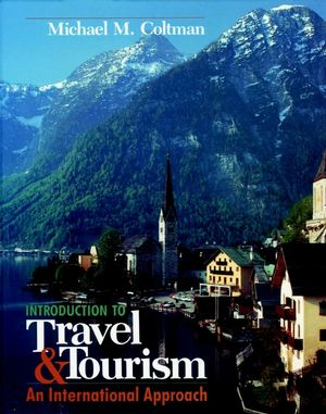 Introduction to Travel and Tourism: An International Approach (0471288624) cover image