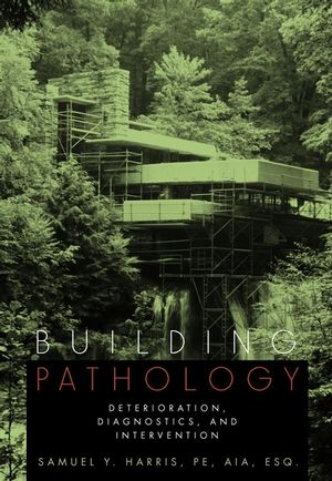 Building Pathology: Deterioration, Diagnostics, and Intervention (0471331724) cover image