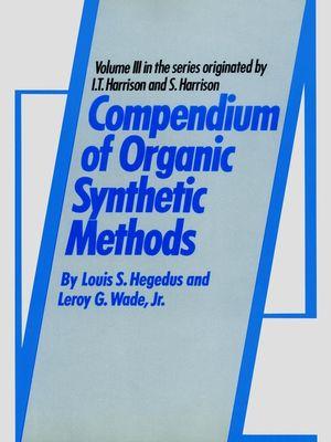 Compendium of Organic Synthetic Methods, Volume 3