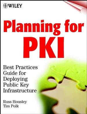 Planning for PKI: Best Practices Guide for Deploying Public Key Infrastructure (0471397024) cover image