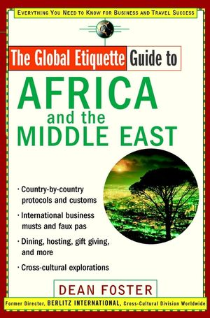 The Global Etiquette Guide to Africa and the Middle East: Everything You Need to Know for Business and Travel Success (0471419524) cover image