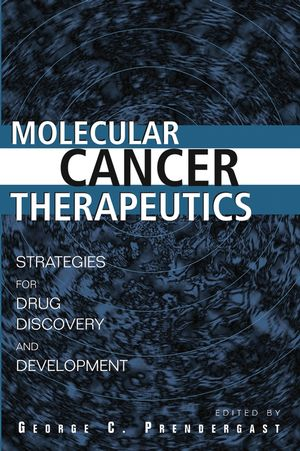 Molecular Cancer Therapeutics: Strategies for Drug Discovery and Development (0471432024) cover image