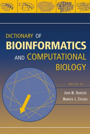 Dictionary of Bioinformatics and Computational Biology (0471436224) cover image