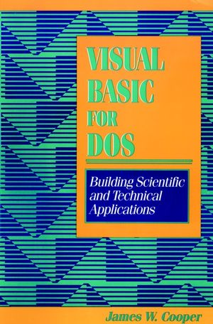 Visual Basic for DOS: Building Scientific and Technical Applications