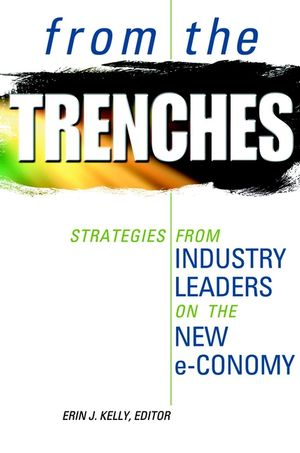 From the Trenches: Strategies from Industry Leaders on the New e-Conomy