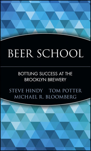 Beer School: Bottling Success at the Brooklyn Brewery (0471735124) cover image