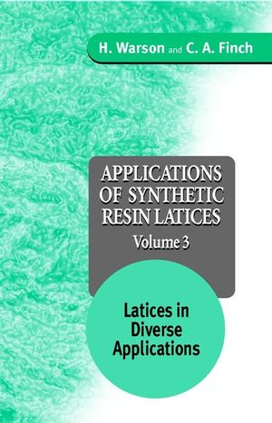 Applications of Synthetic Resin Latices , Volume 3, Latices in Diverse Applications