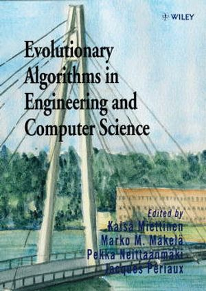 Evolutionary Algorithms in Engineering and Computer Science: Recent Advances in Genetic Algorithms, Evolution Strategies, Evolutionary Programming, Genetic Programming and Industrial Applications
