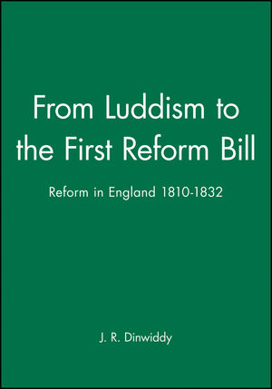 From Luddism to the First Reform Bill: Reform in England 1810-1832 (0631139524) cover image