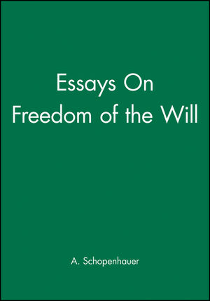 Essays On Freedom of the Will