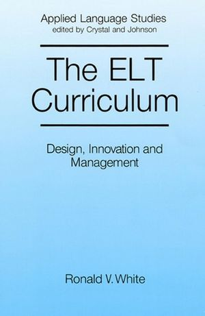The ELT Curriculum: Design, Innovation and Mangement (0631151524) cover image