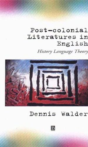 Post-Colonial Literatures in English: History, Language, Theory