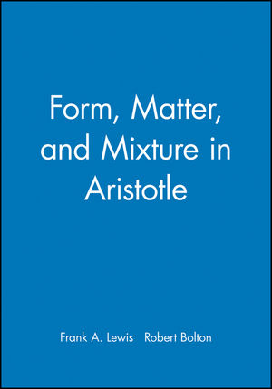 Form, Matter, and Mixture in Aristotle