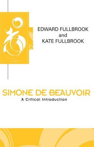 Simone de Beauvoir: A Critical Introduction