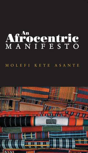 An Afrocentric Manifesto: Toward an African Renaissance