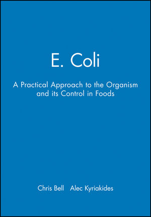 E. Coli: A Practical Approach to the Organism and its Control in Foods