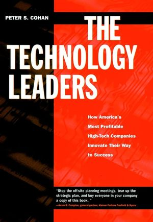 The Technology Leaders: How America's Most Profitable High-Tech Companies Innovate Their Way to Success (0787910724) cover image