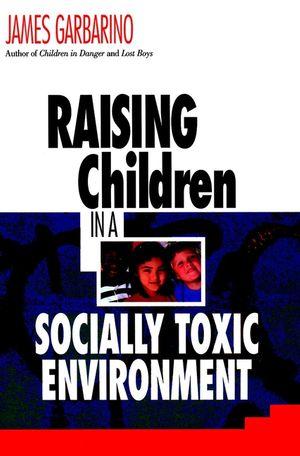 Raising Children in a Socially Toxic Environment