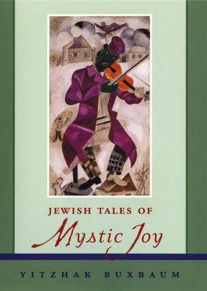 Jewish Tales of Mystic Joy