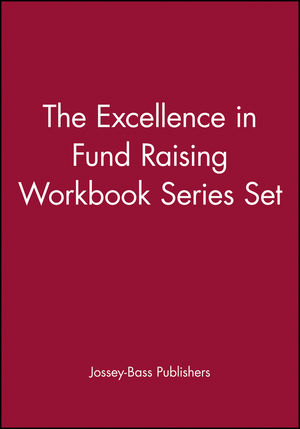 The Excellence in Fund Raising Workbook Series Set, Set contains: Case Support; Capital Campaign; Special Events; Build Direct Mail; Major Gifts; Endowment