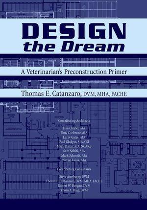 Design the Dream: A Veterinarian's Preconstruction Primer