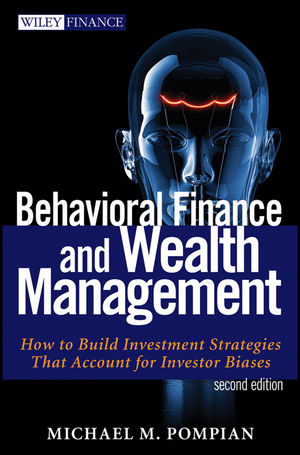 Behavioral Finance and Wealth Management: How to Build Optimal Portfolios That Account for Investor Biases, 2nd Edition (1118014324) cover image