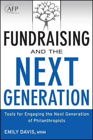 Fundraising and the Next Generation: Tools for Engaging the Next Generation of Philanthropists, + Website