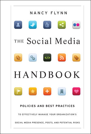 The Social Media Handbook: Rules, Policies, and Best Practices to Successfully Manage Your Organization
