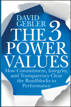 Book Cover Image for The 3 Power Values: How Commitment, Integrity, and Transparency Clear the Roadblocks to Performance