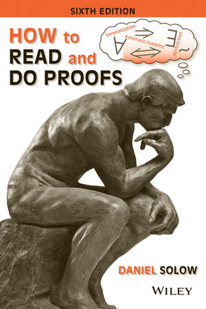 How to Read and Do Proofs: An Introduction to Mathematical Thought Processes, 6th Edition