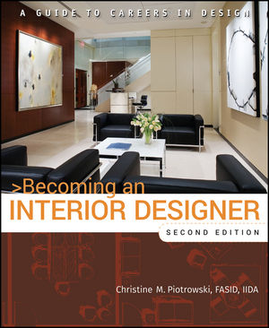 Becoming an Interior Designer: A Guide to Careers in Design, 2nd Edition (1118174224) cover image