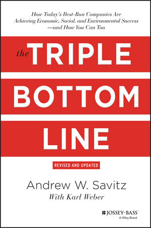 The triple bottom line how todays best run companies are achieving the triple bottom line how todays best run companies are achieving economic social and environmental success and how you can too revised and updated fandeluxe Images