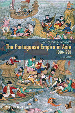 The Portuguese Empire in Asia, 1500-1700: A Political and Economic History, 2nd Edition (1118274024) cover image